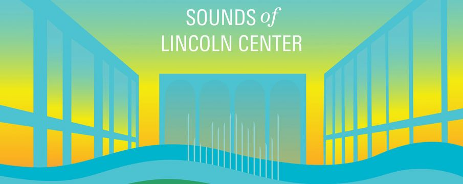Sounds of Lincoln Center